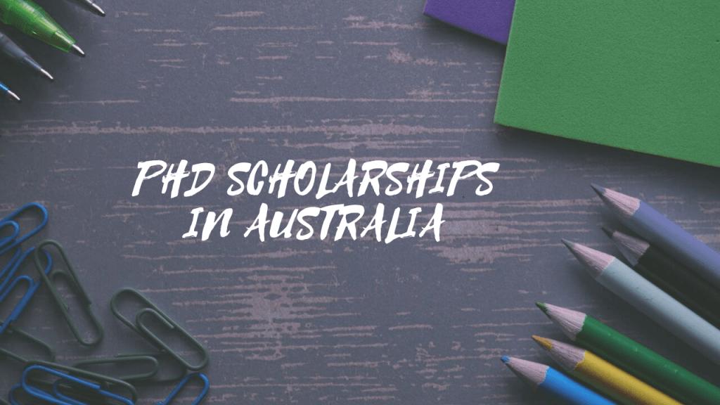 PhD scholarships in australia