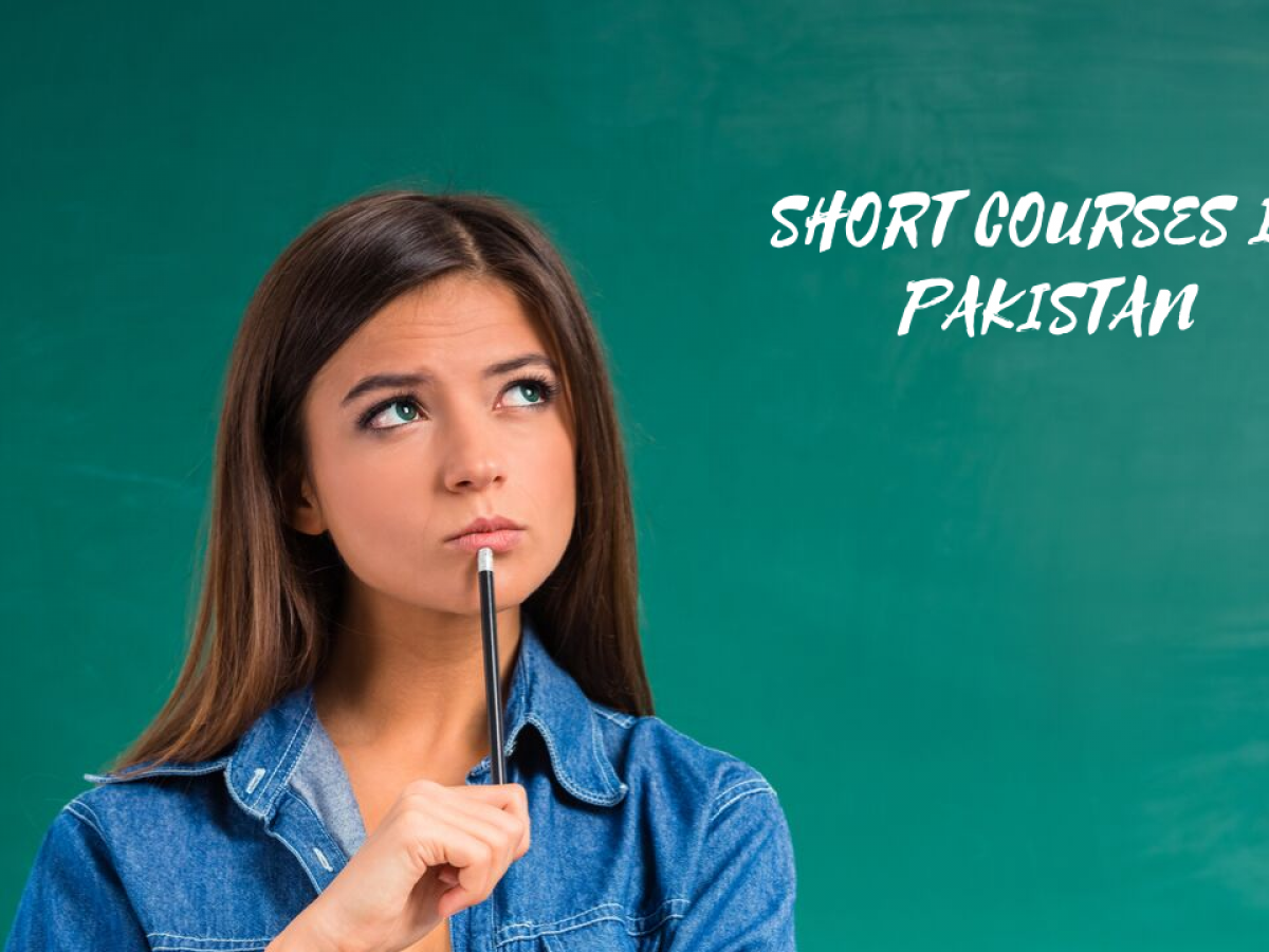 Best Short Courses In Pakistan To Enhance Your Skills